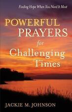 Powerful Prayers for Challenging Times: Finding Hope When You Need It Most