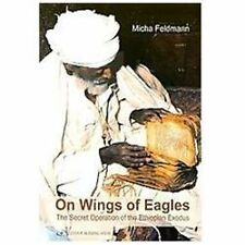 On Wings of Eagles: The Secret Operation of the Ethiopian Exodus