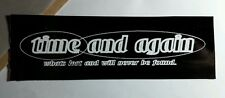 TIME AND AGAIN WHAT'S LOST & WILL NEVER BE FOUND  B&W 2x7 MUSIC STICKER