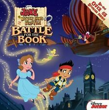 Jake and the Never Land Pirates Battle for the Book by Disney Book Group and...
