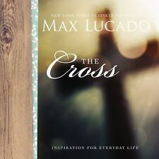 Inspiration for Everyday Life: The Cross by Max Lucado (2017, Hardcover)