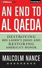 An End to Al-Qaeda : Destroying Bin Laden's Jihad and Restoring America's...