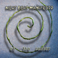 Meat Beat Manifesto, At the Center, Excellent