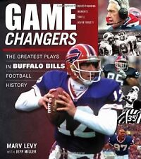 Game Changers: The Greatest Plays in Buffalo Bills Football History, Miller, Jef