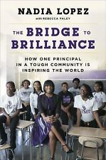 The Bridge to Brilliance: How One Principal in a Tough Community; ARC 8/16