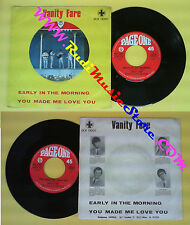 LP 45 7'' VANITY FARE Early in the morning You made me love you no cd mc dvd