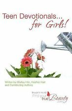 Teen Devotionals... for Girls! by Heather Hart and Shelley Hitz (2010,...