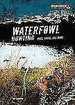 Waterfowl Hunting: Duck, Goose, and More (Great Outdoors Sports Zone) (Great Ou