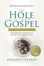 The Hole in Our Gospel Special Edition: What Does God Expect of Us? The Answer