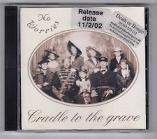 (GY485) No Worries, Cradle To The Grave - 2002 CD