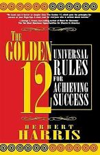 NEW The Golden 12: Universal Rules for Achieving Success by Herbert Harris Paper