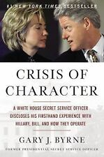 Crisis of Character : A White House Secret Service Officer Discloses His Firstha