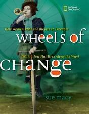 Wheels of Change: How Women Rode the Bicycle to Freedom (With a Few Fl-ExLibrary