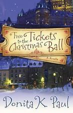 Two Tickets to the Christmas Ball : A Novella by Donita K. Paul (2010, Hardco...
