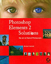 Photoshop Elements 2 Solutions: The Art of Digital Photography, Mikkel Aaland