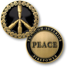 NEW Peace Through Superior Firepower Challenge Coin. 78196.