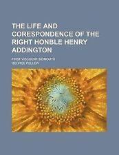 La vita e corespondence del diritto honble Henry ADDINGTON; Primo visconte