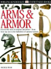 Arms & Armor (Eyewitness Books), Byam, Michele, Good Book