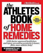 The Athlete's Book of Home Remedies: 1,001 Doctor-Approved Health Fixes and In..