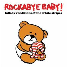 Rockabye Baby! Lullaby Renditions of the White Stripes