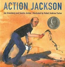 Action Jackson by Sandra Jordan and Jan Greenberg (2007, Paperback)