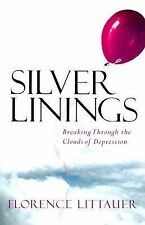Silver Linings: Breaking Through the Clouds of Depression, Littauer, Florence, G