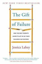 The Gift of Failure by Jessica Lahey (2016, Paperback)