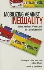 Mobilizing against Inequality: Unions, Immigrant Workers, and the Crisis of Cap