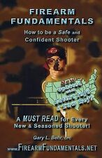 U. S. (universal): Firearm Fundamentals - U. S. : How to Be a Safe and...
