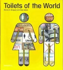 Toilets of the World by James, Sian, Gregory, Morna E., Good Book