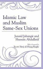 Islamic Law and Muslim Same-Sex Unions by Junaid Jahangir and Hussein...