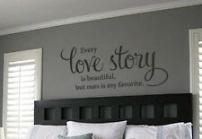 EVERY LOVE STORY IS BEAUTIFUL BUT OURS IS Vinyl Wall Decal Lettering Words 36""