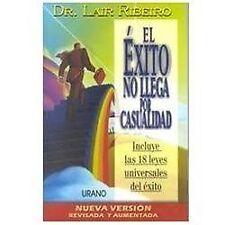 El Exito No Llega por Casualidad by Lair Ribeiro (2004, Hardcover)
