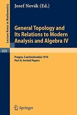 General Topology and Its Relations to Modern Analysis and Algebra IV: -ExLibrary