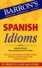 Barron's Idiom: Spanish Idioms by Lynn W. Winget and Eugene Savaiano (2006,...