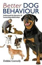 Better Dog Behaviour by Debbie Connolly (Paperback, 2011) New Book