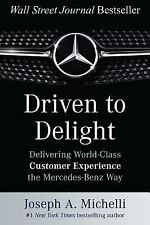 Driven to Delight: Delivering World-Class Customer Experience the Mercedes-Benz