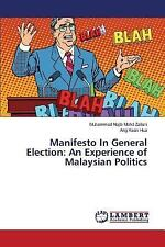 Manifesto in General Election : An Experience of Malaysian Politics by Mohd...