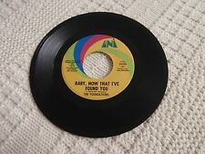 THE FOUNDATIONS BABY NOW THAT I'VE FOUND YOU/COME ON BACK TO ME UNI 55038 M-