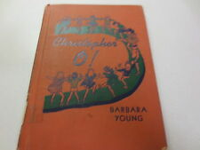 Christopher O! by Barbara Young Christopher O vintage 1947 children's hardcover