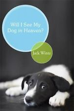 Will I See My Dog in Heaven? by Jack Wintz (2009, Paperback)