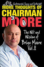 More Thoughts of Chairman Moore - The Wit and Wisdom of Brian Moore Vol. II book
