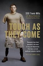Tough As They Come : A Memoir by Travis Mills (2015, Hardcover)