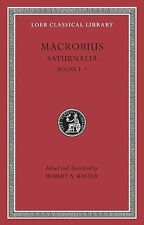 Loeb Classical Library: Saturnalia 1 by Macrobius (2011, Hardcover)