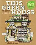This Green House: Home Improvements for the Eco-Smart, the Thrifty, an-ExLibrary