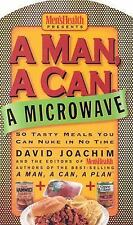 A Man, a Can, a Microwave : 50 Tasty Meals You Can Nuke in No Time by David...