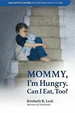 The Disregarded Voice of a Child: Mommy, I'm Hungry. Can I Eat, Too?