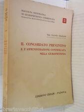 IL CONCORDATO PREVENTIVO E L AMMINISTRAZIONE CONTROLLATA NELLA GIURISPRUDENZA di