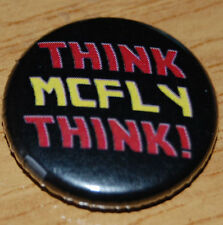 """""""THINK MCFLY THINK"""" 25MM /1 INCH BUTTON BADGE MARTY BACK TO THE FUTURE"""
