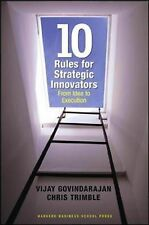 Ten Rules for Strategic Innovators: From Idea to Execution by Chris Trimble,...